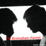 The Birmingham channel: Steering and cheering