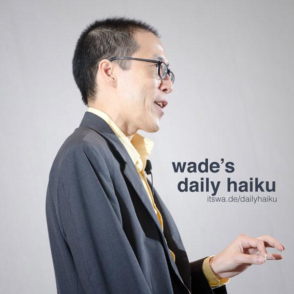 Wade's Daily Haiku